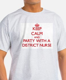 Keep Calm and Party With a District Nurse T-Shirt