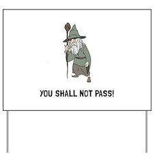 Wizard Shall Not Pass Yard Sign
