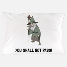 Wizard Shall Not Pass Pillow Case