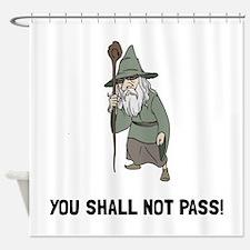 Wizard Shall Not Pass Shower Curtain