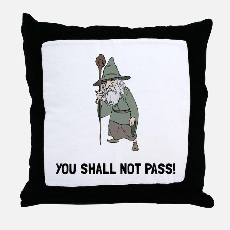 Wizard Shall Not Pass Throw Pillow