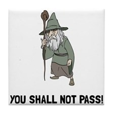 Wizard Shall Not Pass Tile Coaster
