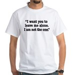Leave Me Alone White T-Shirt