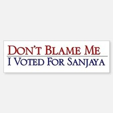 Don't Blame Me, I Voted For Sanjaya Bumper Bumper Bumper Sticker