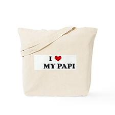 I Love      MY PAPI Tote Bag