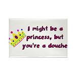 Princess Douche humor Magnets