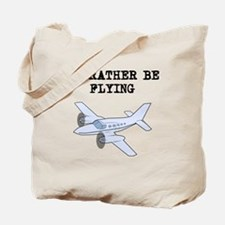 Id Rather Be Flying Tote Bag