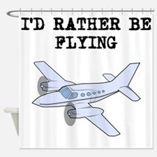 Id Rather Be Flying Shower Curtain
