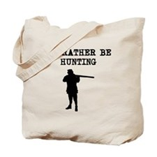 Id Rather Be Hunting Tote Bag