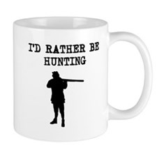 Id Rather Be Hunting Mugs