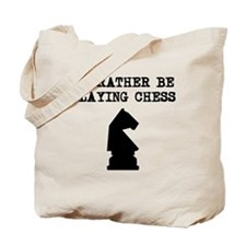 Id Rather Be Playing Chess Tote Bag
