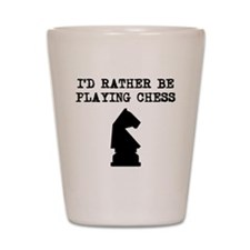 Id Rather Be Playing Chess Shot Glass