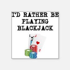Id Rather Be Playing Blackjack Sticker