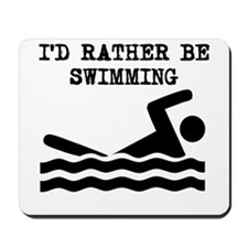 Id Rather Be Swimming Mousepad