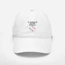 Id Rather Be Playing Softball Baseball Baseball Baseball Cap