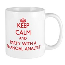 Keep Calm and Party With a Financial Analyst Mugs