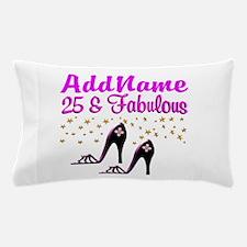 GLAMOROUS 25TH Pillow Case
