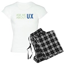 ASK ME ABOUT UX Pajamas