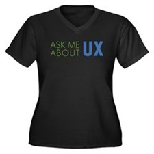 ASK ME ABOUT UX Plus Size T-Shirt
