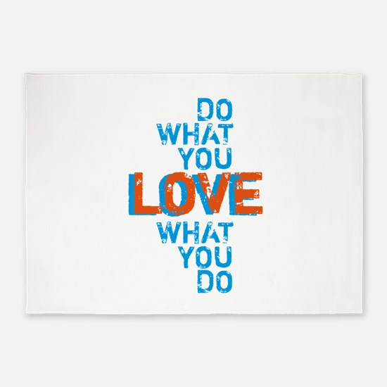 Do what you love, love what you do 5'x7'Area Rug