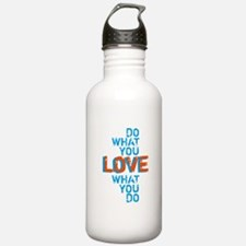 Do what you love, love what you do Water Bottle