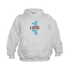 Do what you love, love what you do Hoodie