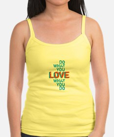 Do what you love, love what you do Tank Top
