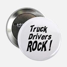"Truck Drivers Rock ! 2.25"" Button (100 pack)"