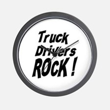 Truck Drivers Rock ! Wall Clock