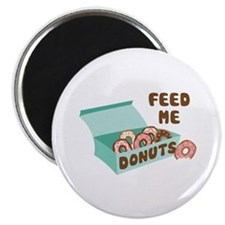 Feed Me Donuts Magnets