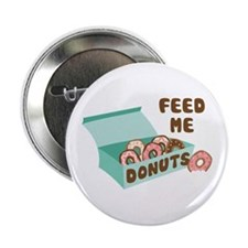 """Feed Me Donuts 2.25"""" Button"""