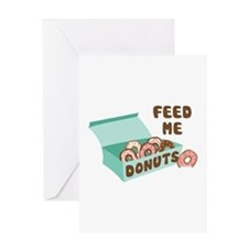 Feed Me Donuts Greeting Cards