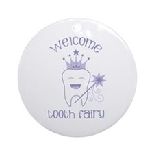Welcome Tooth Fairy Ornament (Round)