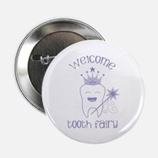 """Welcome Tooth Fairy 2.25"""" Button"""