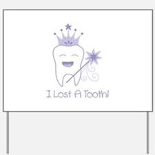 I Lost A Tooth! Yard Sign
