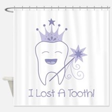 I Lost A Tooth! Shower Curtain