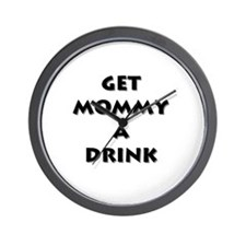 Get Mommy A Drink Tee! Wall Clock