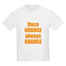 Once Orange Always Orange T-Shirt