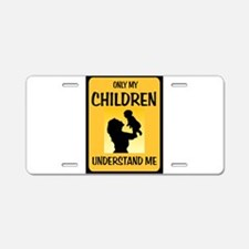 MY CHILDREN Aluminum License Plate