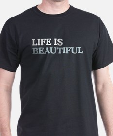 Life Is Beautiful Sanjaya T-s T-Shirt