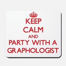 Keep Calm and Party With a Graphologist Mousepad