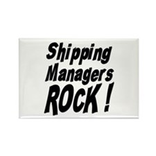 Shipping Managers Rock ! Rectangle Magnet