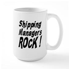 Shipping Managers Rock ! Mug