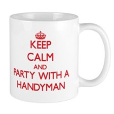Keep Calm and Party With a Handyman Mugs