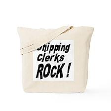 Shipping Clerks Rock ! Tote Bag