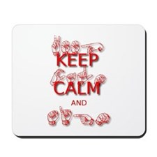 Keep Calm and Sign -in Sign Language Mousepad
