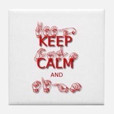 Keep Calm and Sign -in Sign Language Tile Coaster