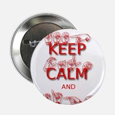 """Keep Calm and Sign -in Sign Language 2.25"""" Button"""