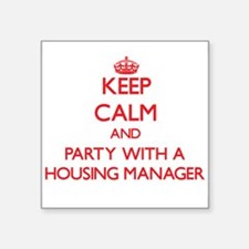 Keep Calm and Party With a Housing Manager Sticker