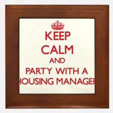 Keep Calm and Party With a Housing Manager Framed